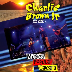 Charlie Brown Jr. – Música Popular Caiçara – Ao Vivo
