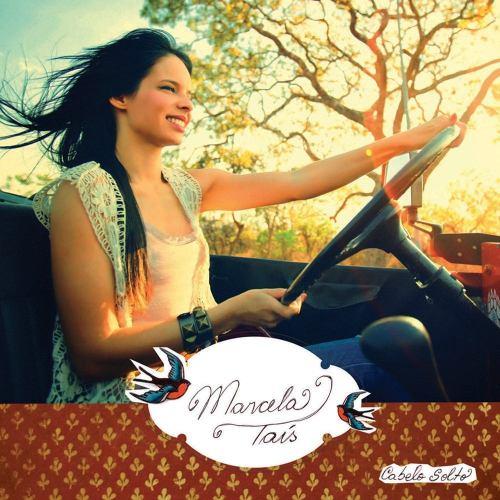 Capa do primeiro CD da Marcela Taís - Cabelo solto, lançado em 2011